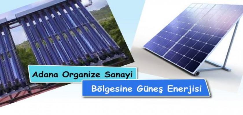 Adana Organize Sanayi Bölgesine Güneş Enerjisi