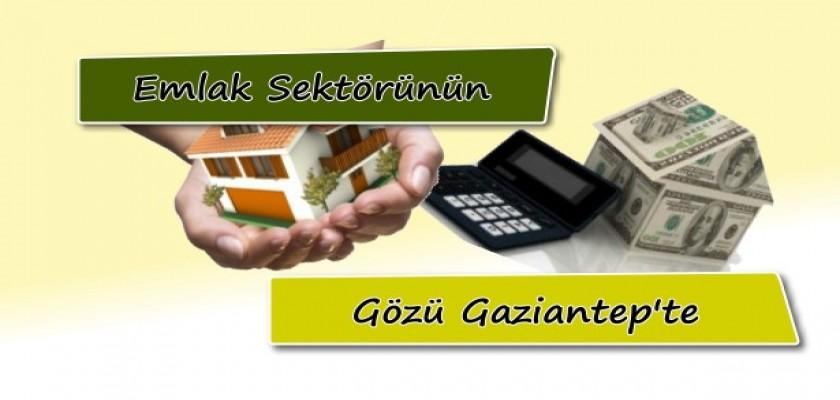 Emlak Sektörünün Gözü Gaziantep'te!