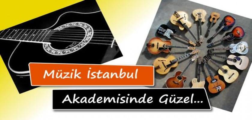 Müzik İstanbul Müzik Akademisi'nde Güzel